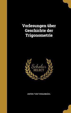 Bog, hardback Vorlesungen Uber Geschichte Der Trigonometrie