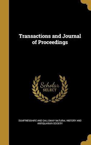 Bog, hardback Transactions and Journal of Proceedings