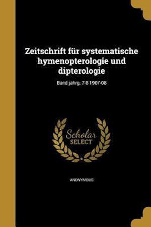 Bog, paperback Zeitschrift Fur Systematische Hymenopterologie Und Dipterologie; Band Jahrg. 7-8 1907-08