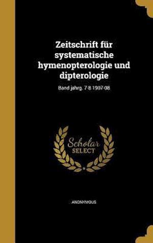 Bog, hardback Zeitschrift Fur Systematische Hymenopterologie Und Dipterologie; Band Jahrg. 7-8 1907-08