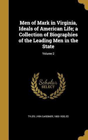 Bog, hardback Men of Mark in Virginia, Ideals of American Life; A Collection of Biographies of the Leading Men in the State; Volume 2