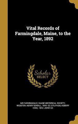 Bog, hardback Vital Records of Farmingdale, Maine, to the Year, 1892 af Me Farmingdale