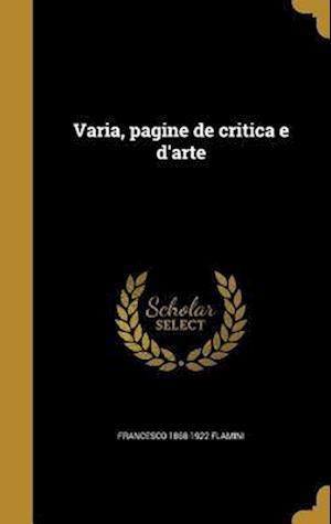 Bog, hardback Varia, Pagine de Critica E D'Arte af Francesco 1868-1922 Flamini
