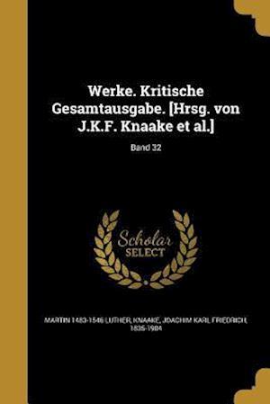 Bog, paperback Werke. Kritische Gesamtausgabe. [Hrsg. Von J.K.F. Knaake et al.]; Band 32 af Martin 1483-1546 Luther