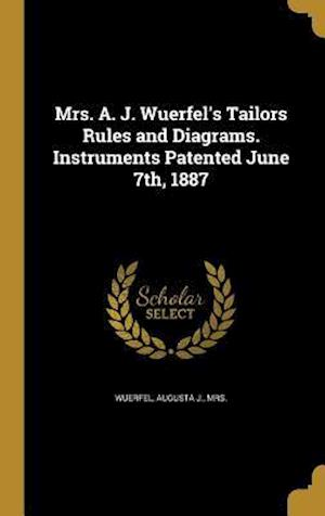 Bog, hardback Mrs. A. J. Wuerfel's Tailors Rules and Diagrams. Instruments Patented June 7th, 1887