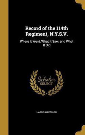 Bog, hardback Record of the 114th Regiment, N.Y.S.V. af Harris H. Beecher