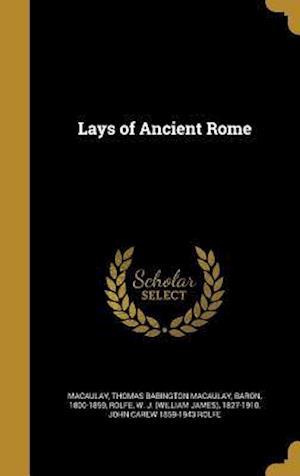 Lays of Ancient Rome af John Carew 1859-1943 Rolfe