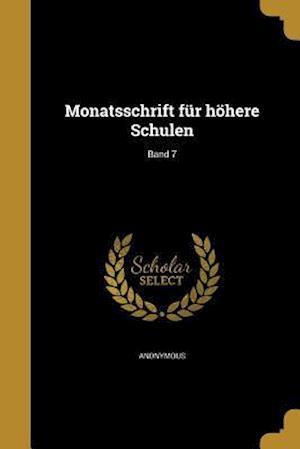 Bog, paperback Monatsschrift Fur Hohere Schulen; Band 7