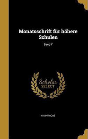 Bog, hardback Monatsschrift Fur Hohere Schulen; Band 7