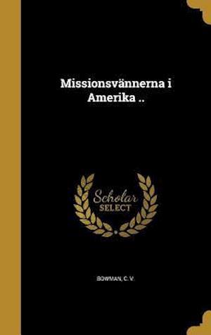 Bog, hardback Missionsvannerna I Amerika ..