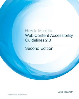 Bog, paperback How to Meet the Web Content Accessibility Guidelines 2.0 af Luke McGrath