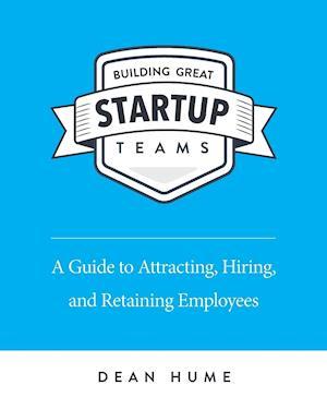 Bog, paperback Building Great Startup Teams af Dean Hume