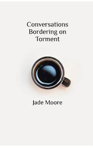 Bog, paperback Conversations Bordering on Torment af Jade Moore