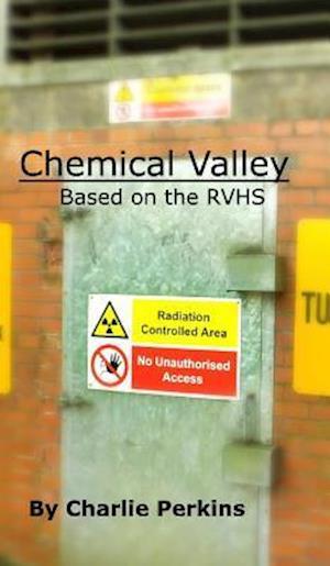 Chemical Valley af Charlie Perkins