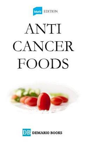 Anti Cancer Foods af Demario Books