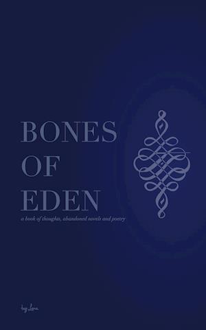 Bones of Eden af Lena Aisha