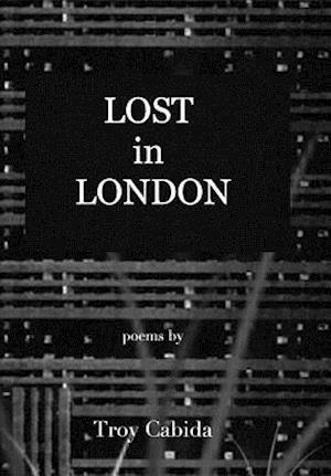 Bog, hardback Lost in London af Troy Cabida
