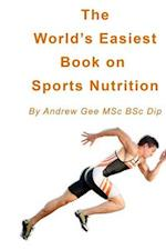 World's Easiest Book on Sports Nutrition af Andrew Gee Msc Bsc Dip