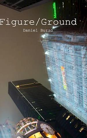 Bog, hardback Figure/Ground af Daniel Buzzo