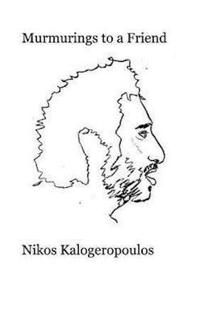 Bog, hardback Murmurings to a Friend af Nikos Kalogeropoulos