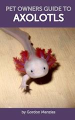 Pet Owners Guide to Axolotls af Gordon Menzies