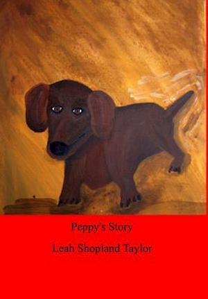 Bog, hardback Peppy's Story af Leah Shopland Taylor