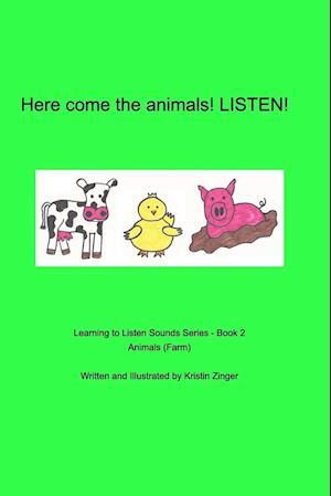 Bog, paperback Here Come the Animals. Listen! af Kristin Zinger