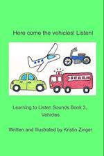 Here Come the Vehicles! Listen! af Kristin Zinger
