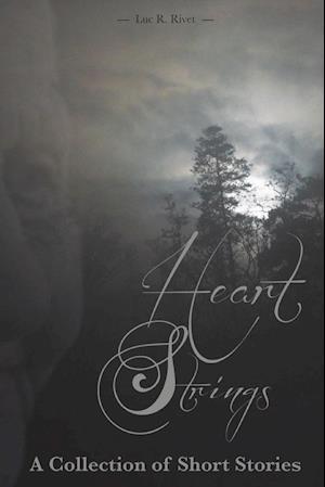 Bog, paperback Heart Strings af Luc R. Rivet