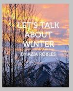 Let's Talk about Winter af Azia Robles