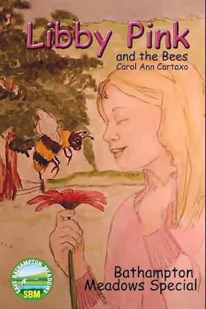 Bog, paperback Libby Pink and the Bees, Bathampton Meadows Special af Carol Ann Cartaxo