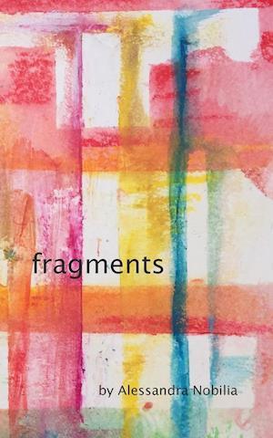Bog, paperback Fragments af Alessandra Nobilia