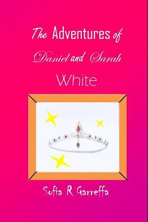 Bog, paperback The Adventures of Daniel and Sarah White af Sofia R. Garreffa