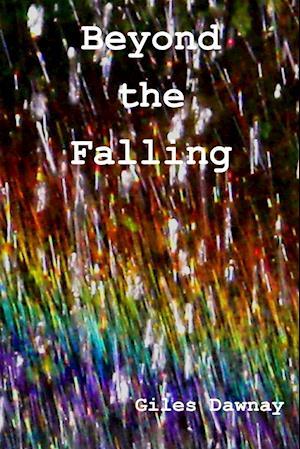Bog, paperback Beyond the Falling af Giles Dawnay
