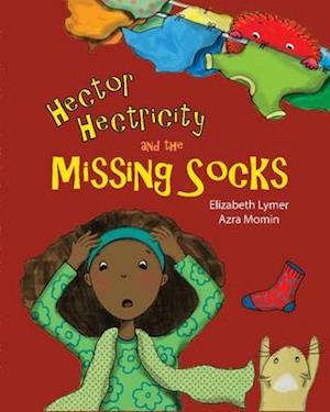 Bog, paperback Hector Hectricity and the Missing Socks af Elizabeth Lymer, Azra Momin