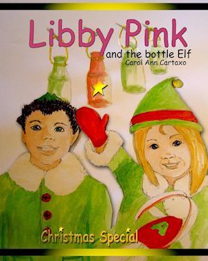 Bog, paperback Libby Pink and the Bottle Elf af Carol Ann Cartaxo
