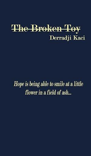 Bog, hardback The Broken Toy af Derradji Kaci