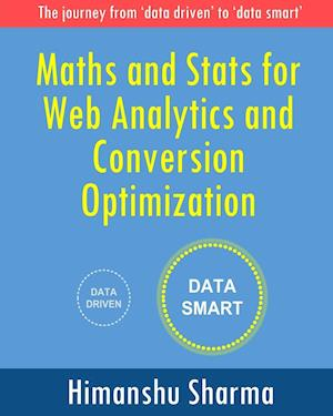 Bog, paperback Maths and STATS for Web Analytics and Conversion Optimization af Himanshu Sharma