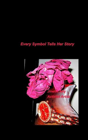 Every Symbol Tells Her Story af Jinette Squires Ally