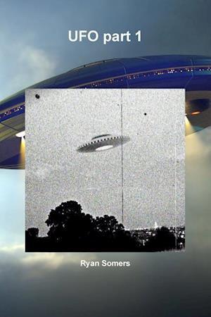 UFO Part 1 af Ryan Somers