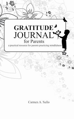 Bog, hardback Gratitude Journal for Parents af Carmen Sullo