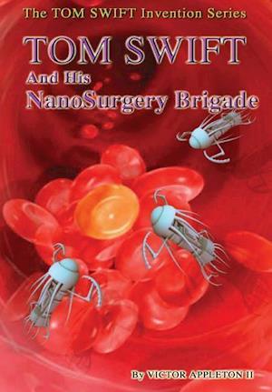 Bog, hardback 17-Tom Swift and His Nanosurgery Brigade (Hb) af Victor Appleton II