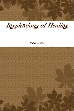 Bog, paperback Inspirations of Healing af Nakia Holden