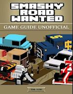 Smashy Road Wanted Game Guide Unofficial