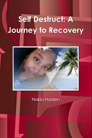 Self Destruct af Nakia Holden