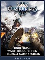Clash of Kings Unofficial Walkthroughs Tips, Tricks, & Game Secrets