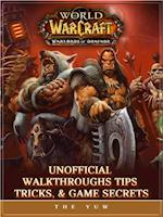 World of Warcraft Warlords of Draenor Unofficial Walkthroughs Tips, Tricks, & Game Secrets