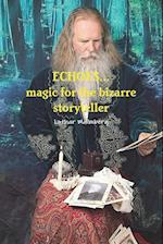 Echoes...Magic for the Bizarre Storyteller