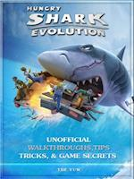 Hungry Shark Evolution Unofficial Walkthroughs, Tips Tricks, & Game Secrets