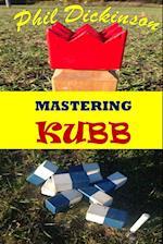 Mastering Kubb